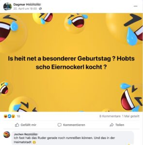 "Dagmar H: besonderer Geburtstag ? ""Hobts scho Eiernockerl kocht ?"""