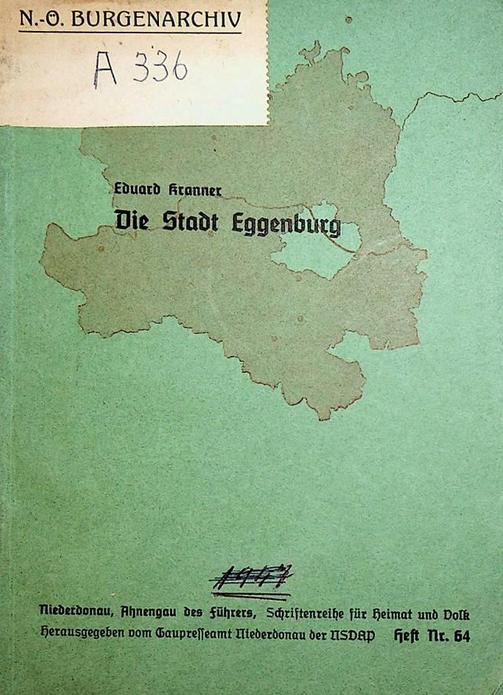 Eduard Kanner, Die Stadt Eggenburg. Schhriftenreihe für Heimat und Volk. Herausgegeben vom Gaupresseamt Niederdonau der NSDAP.
