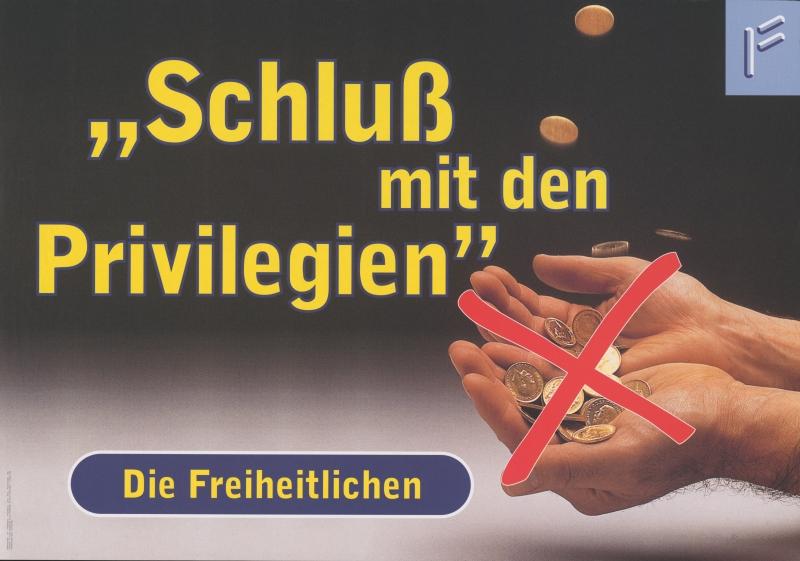 """1996 ließ die FPÖ den Slogan """"Schluß mit den Privilegien"""" plakatieren - 20 Jahre später sieht man das für die Aufsichtsräte aus den eigenen Reihen nicht mehr zutreffend."""