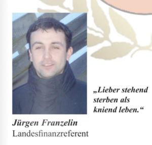 """Franzelin als RFJ-Landesfinanzreferent mit dem Motto """"Lieber stehend sterben als kniend leben."""" (RFJ-Zeitschrift 2011)"""
