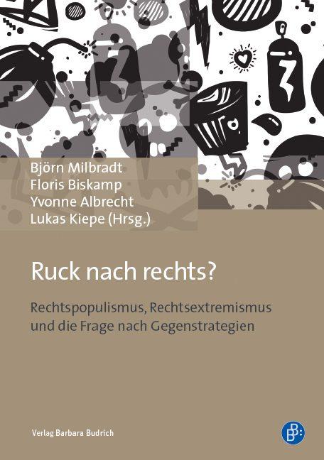 Ruck nach Rechts? Rechtspopulismus, Rechtsextremismus und die Frage nach Gegenstrategien. Bildquelle: Budruch Verlag.