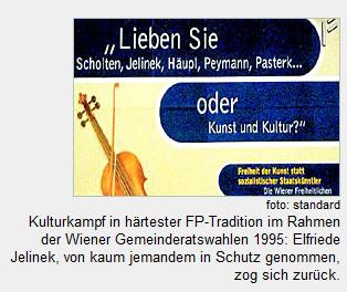 """FP-Angriff auf PolitikerInnen und Kulturschaffende im Wiener GR-Wahlkampf 1995: """"Lieben Sie Scholten, Jelinek, Häupl, Pymann, Pasterk... oder Kunst und Kultur?"""" (Screenshot Standard)"""