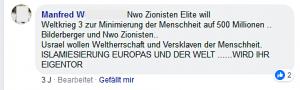 """Antisemitismus von Manfred W.: """"Nwo Zionisten Elite will Weltkrieg 3 zur Minimierung der Menschheit auf 500 Millionen .. Bilderberger und Nwo Zionisten.. Usrael wollen Weltherrschaft und Versklaven der Menschheit. ISLAMISIERUNG EUROPAS UND DER WELT .......WIRD IHR EIGENTOR"""""""
