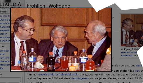 """Faksimile, Quelle: das neonazistische Online-Lexikon Metapedia, Zitat Metapedia: """"Wolfgang Fröhlich, Friedrich Töben und Herbert Schaller auf der Holocaust-Konferenz 2006."""" (in Teheran, Iran)"""