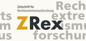 Zeitschrift für Rechtsextremismusforschung (ZRex)