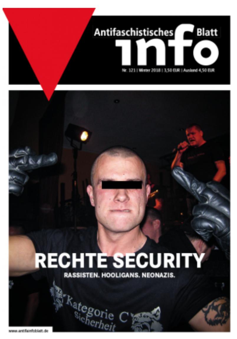 Antifaschistisches Infoblatt 121: Rechte Security (https://www.antifainfoblatt.de/ausgabe/aib-121)