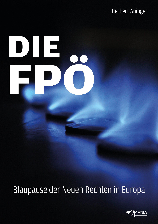 Auinger, Herbert: Die FPÖ – Blaupause der Neuen Rechten in Europa.