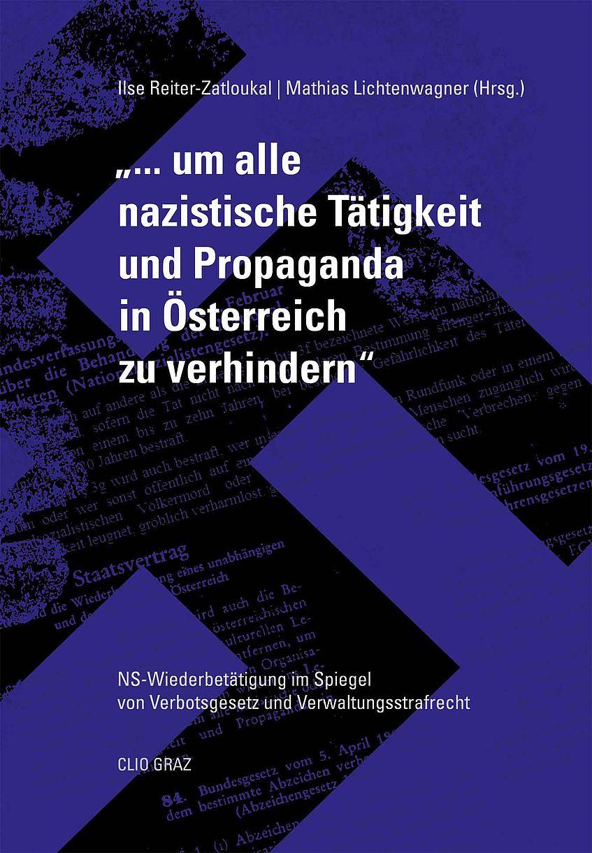 Zatloukal, Lichtenwagner: ... um alle nazistische Tätigkeit und Propaganda in Österreich zu verhindern (Buchcover)