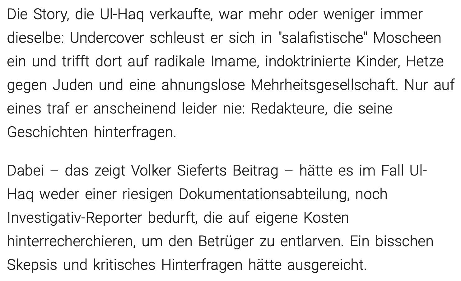 Kommentar des Journalisten Fabian Goldmann zu Ul-Haq (https://www.piqd.de/flucht-und-einwanderung/der-nachste-relotius-wie-medien-einem-vermeintlichen-undercover-reporter-auf-den-leim-gingen)