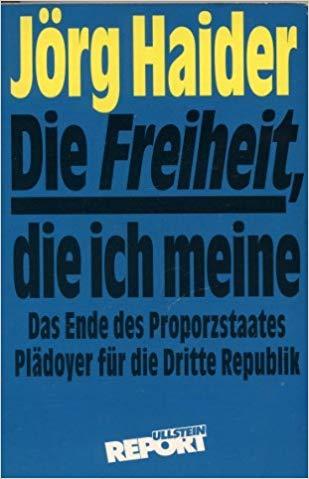 Buchcover: Haider, Die Freiheit, die ich meine. Das Ende des Proporzstaates. Plädoyer für die Dritte Republik.