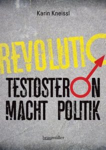 "Buchcover ""Testosteron Macht Politik."""