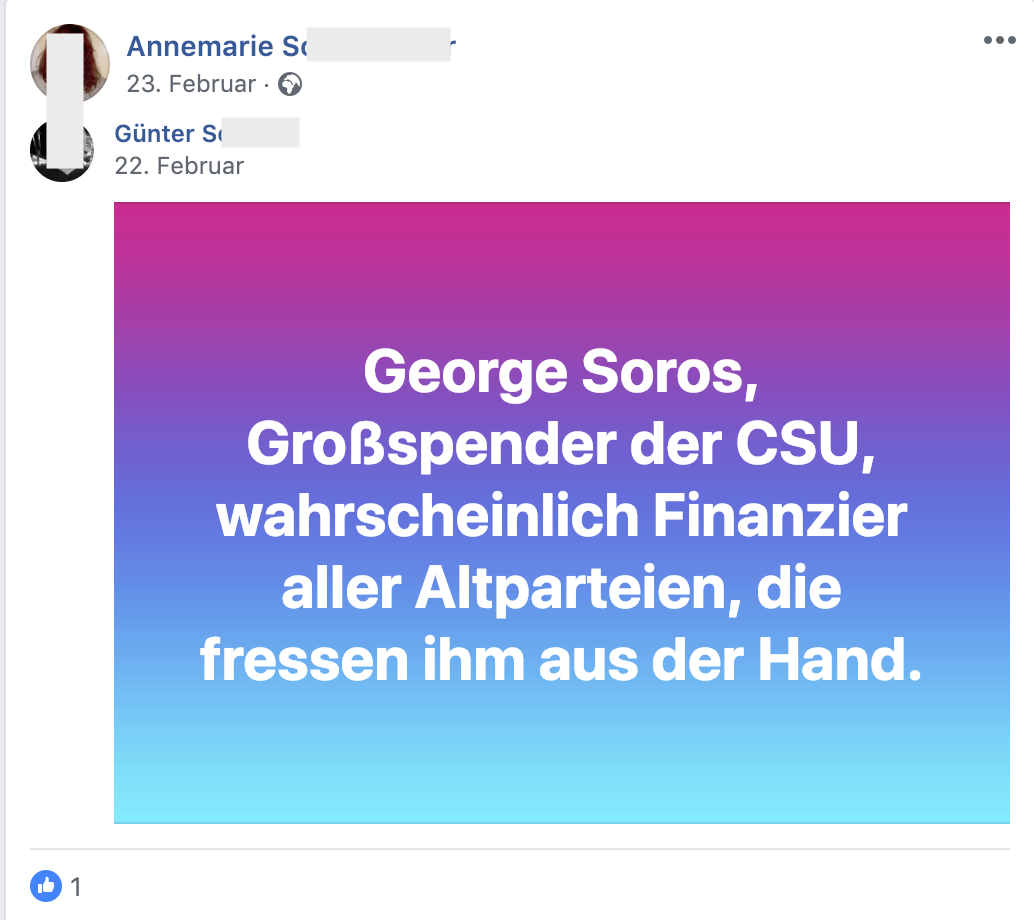 """""""George Soros, Großspender der CSU, wahrscheinlich Finanzier aller Altparteien, die fressen ihm aus der Hand."""" (FB 23.2.19)"""