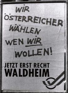 Wahlplakat: Wir Österreicher wählen, wen wir wollen. Jetzt erst recht Waldheim.